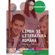 LIMBA SI LITERATURA ROMANA - STANDARD. CLASA A VI-A - 2016