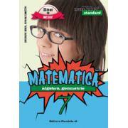 MATEMATICA. ALGEBRA, GEOMETRIE. CLASA A VII-A. STANDARD - 2016