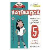 Matematica -CONSOLIDARE- Algebra si Geometrie, pentru clasa a V-a. Partea I, semestrul I (Colectia Mate 2000+) 2016- 2017