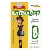 Matematica -CONSOLIDARE- Algebra si Geometrie, pentru clasa a VIII-a. Partea I, semestrul I (Colectia Mate 2000+) 2016- 2017