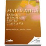 Matematica. Exercitii si probleme pentru clasa a V-a - Semestrul al II-lea (Georgeta Ghiciu)