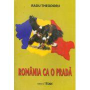 Romania ca o prada