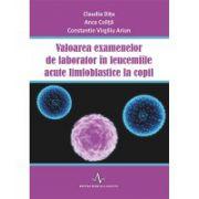 Valoarea examenelor de laborator in leucemiile acute limfoblastice la copil