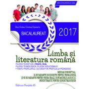 BACALAUREAT 2017. LIMBA SI LITERATURA ROMANA. PROFIL REAL. 76 DE VARIANTE DE SUBIECTE PENTRU PROBA SCRISA SI 30 DE VARIANTE PENTRU PROBA ORALA, DUPA MODELUL M. E. N. C. S.