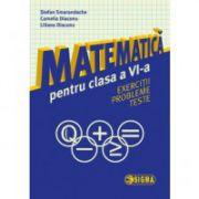 Matematică pentru clasa a VI-a. Exerciții. Probleme. Teste