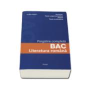 Literatura romana. Pregatire completa pentru Bacalaureat 2017 - Variante, texte argumentative, eseuri, teste evaluative