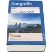 Bacalaureat Geografie. 70 de teste - Cristina Moldovan - Editie 2017