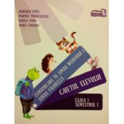 Comunicare în limba modernă 1. Limba franceză. Caietul elevului. Clasa I Semestrul I