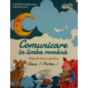 Comunicare în limba română. Fișe de lucru pentru Clasa I, Partea I