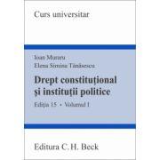 Drept constitutional si institutii politice. Volumul I. Editia 15