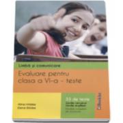 Limba si comunicare - Evaluare pentru clasa a VI-a 33 de teste Limba romana si Limba engleza (Alina Hristea)