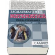 Bacalaureat Matematica, Filiera tehnologica. Exercitii recapitulative. Teste 2017