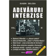 Adevăruri interzise - vol. III - Eugen Delcea