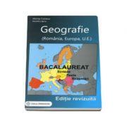 Bacalaureat GEOGRAFIE 2017. Sinteze. Teste. Rezolvari - Romania, Europa, Uniunea Europeana (Editie, revizuita)