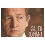 Dan Puric: Sa fii Roman!
