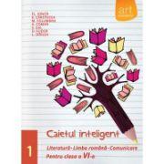 Caietul inteligent pentru clasa a VI-a, semestrul I. Literatura. Limba romana. Comunicare