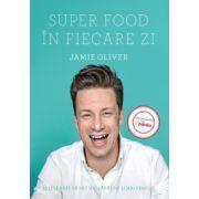 Super Food în fiecare zi Rețete care vă fac mai sănătoși și mai fericiți
