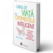 Ghidul de viață al optimistului inteligent - Jurriaan Kamp