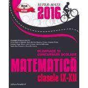 MATEMATICA. OLIMPIADE SI CONCURSURI SCOLARE 2016. CLASELE IX-XII