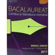 Bacalaureat 2017, Limba si literatura romana, PROFIL UMAN - Proba scrisa, proba orala