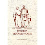Istoria Transilvaniei. Ediția a II-a, revăzută, adăugită și ilustrată