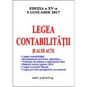 Legea contabilitatii si alte acte - editia a XV-a - 5 ianuarie 2017