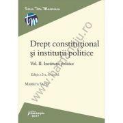 Drept constitutional si institutii politice. Vol. II. Institutii politice Editia a 2-a, revizuita