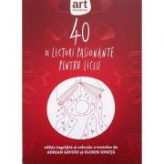 40 de lecturi pasionante pentru liceu - Adrian Savoiu, Florin Ionita