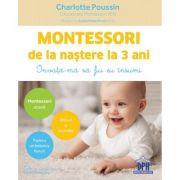 Montessori de la nastere la 3 ani