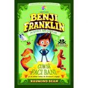 Benji Franklin. Puștiul miliardar (vol. 1)