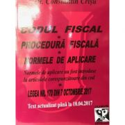 Codul Fiscal 2017. Procedura fiscala si Normele de aplicare. Text actualizat pana la 10. 04. 2017 - Constantin Crisu