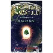 In interiorul pamantului. Al doilea tunel - Radu Cinamar, volumul 5