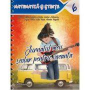 Jurnalul meu scolar pentru vacanta – Matematica si stiinte. Clasa a VI-a - 2017