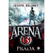 Prada (volumul 2 din seria Arena 13)