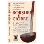 Tezaurul gastronomiei romanesti - Borsuri si ciorbe (Mihai Tatulici)
