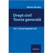 Drept civil. Teoria generală – Vol. I. Teoria dreptului civil