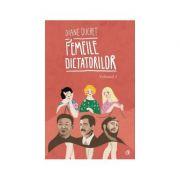 Femeile dictatorilor. Volumul 2. Diane Ducret