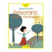 Gelsomino in tara mincinosilor - Gianni Rodari
