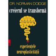 Creierul se transformă. Experienţele neuroplasticităţii