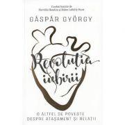 Revolutia iubirii - Gaspar Gyorgy