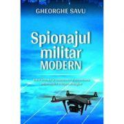 Spionajul militar modern Gheorghe Savu