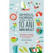 Ghidul nordic pentru a trai cu 10 ani mai mult