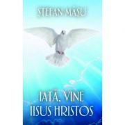 Iata, vine Iisus Hristos - Stefan Masu
