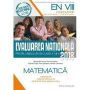 MATEMATICĂ. EVALUAREA NAȚIONALĂ 2018 – CONSOLIDARE. 90 DE TESTE DUPĂ MODELUL M. E. N. CLASA A VIII-A