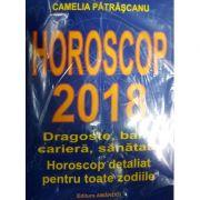 Horoscop 2018. Dragoste, bani, cariera, sanatate. Horoscop detaliat pentru toate zodiile - Camelia Patrascanu