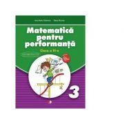 Matematica pentru performanta. Clasa a III-a