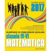 MATEMATICĂ. OLIMPIADE ȘI CONCURSURI ȘCOLARE 2017. CLASELE IV-VI