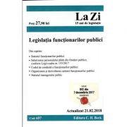Legislatia functionarilor publici. Actualizat la 21. 02. 2018