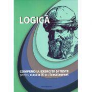 LOGICA - COMPENDIU, EXERCITII SI TESTE - CLASA A IX-A SI BACALAUREAT 2018