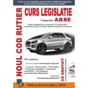 Noul Curs Legislatie Rutiera - A, B, BE. Editia 2018